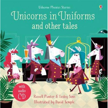 Unicorns in Uniforms and Other Tales + CD (Phonics Stories)