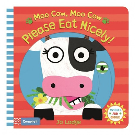Moo Cow, Moo Cow, Please Eat Nicely!