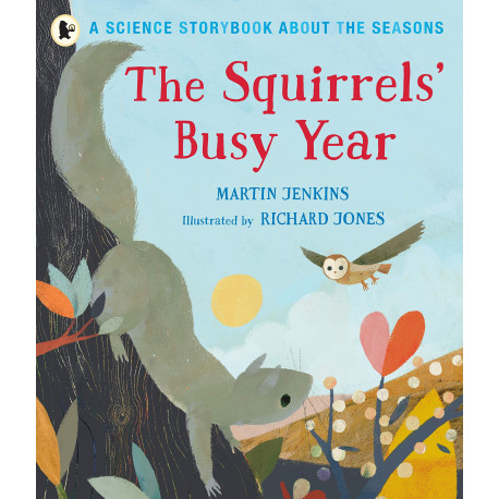 Squirrels Busy Year A Science Storybook