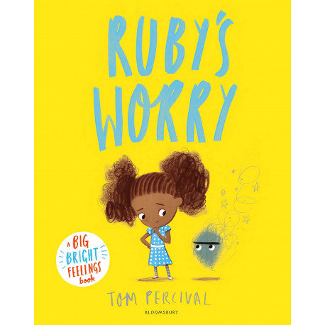 Ruby's Worry : A Big Bright Feelings Book