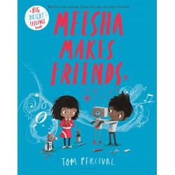 Meesha Makes Friends : A Big Bright Feelings Book