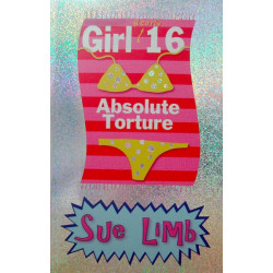 Girl (Nearly) 16 : Absolute Torture