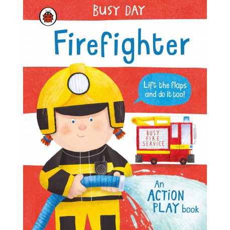 Busy Day: Firefighter : An action play book